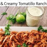 How to Make Cafe Rio Sweet Pork Barbacoa & Creamy Tomatillo Ranch