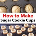 How to Make Sugar Cookie Cups