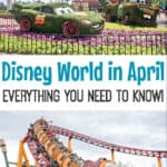 Disney World in April Everything You Need to Know!