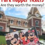 Disneyland Park Hopper Tickets Are they Worth the Money?