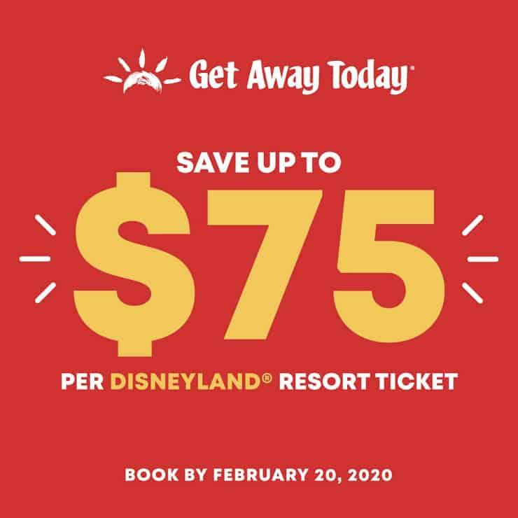 Get Away Today Save up to $75 per Disneyland Resort Ticket