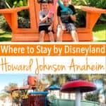 Where to Stay by Disneyland Howard Johnson Anaheim