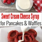 Sweet Cream Cheese Syrup for Pancakes & Waffles