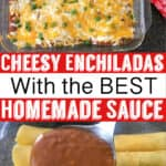 Cheesy Enchiladas with the Best Homemade Sauce