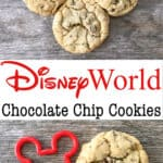 Disney World Chocolate Chip Cookies