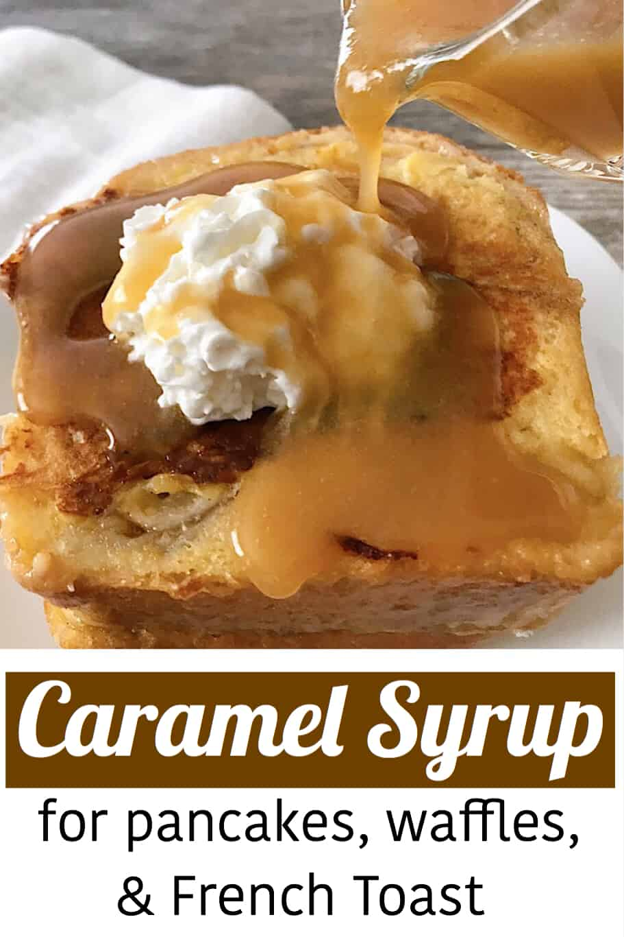 Caramel Syrup for pancakes, waffles, & french toast