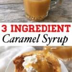 3 Ingredient Caramel Syrup