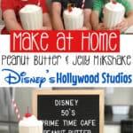 Make at Home Peanut Butter & Jelly Milkshakes Disney's Hollywood Studios