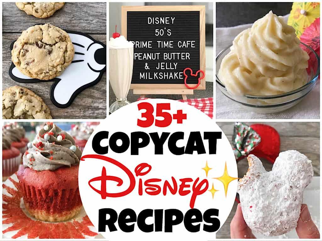 35+ Copycat Disney Recipes