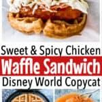 Sweet & Spicy Chicken Waffle Sandwich Disney World Copycat