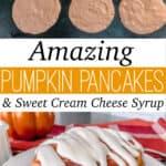Amazing Pumpkin Pancakes & Sweet Cream Cheese Syrup