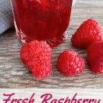 Fresh Raspberry Syrup