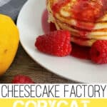 Cheesecake Factory Copycat Lemon Ricotta Pancakes