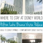 Where to Stay at Disney World Hilton Lake Buena Vista Palace Walkway to Disney Springs | Complimentary Disney World Shuttle