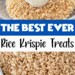 """A Pinterest image showing how to make Rice Krispie Treats with text that says,""""The Best Ever Rice Krispie Treats""""."""