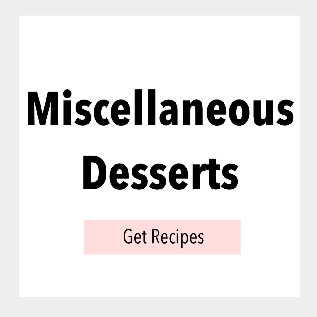Miscellaneous Desserts