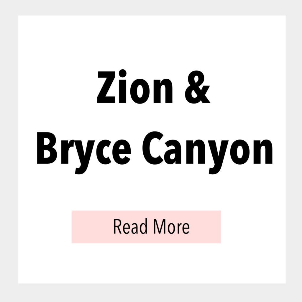 Text box that says, Zion & Bryce Canyon Read More.