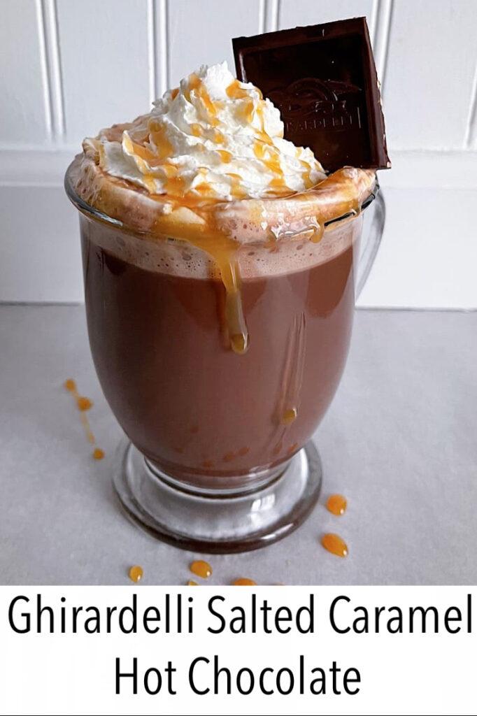 Ghirardelli Salted Caramel Hot Chocolate.