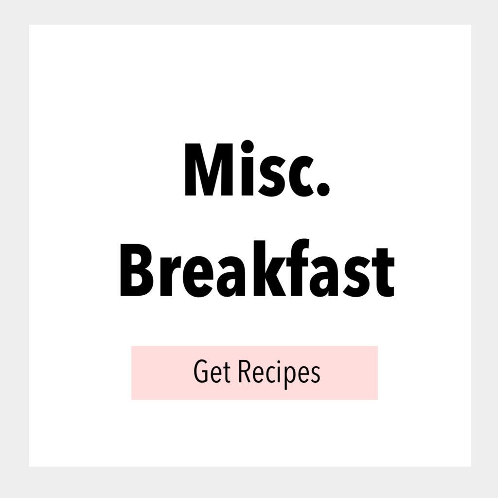 Miscellaneous Breakfast