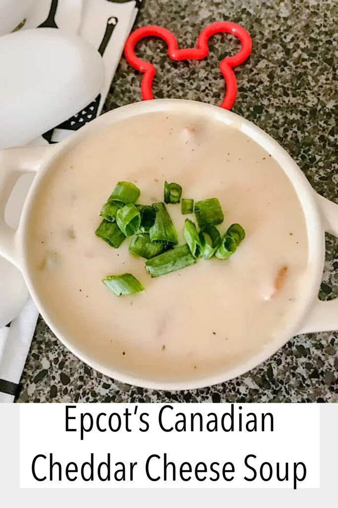 Epcot's Canadian Cheddar Cheese Soup