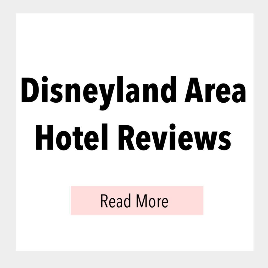 Disneyland Area Hotel Reviews