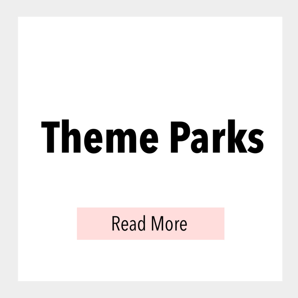 Text box that says, Theme Parks Read More.
