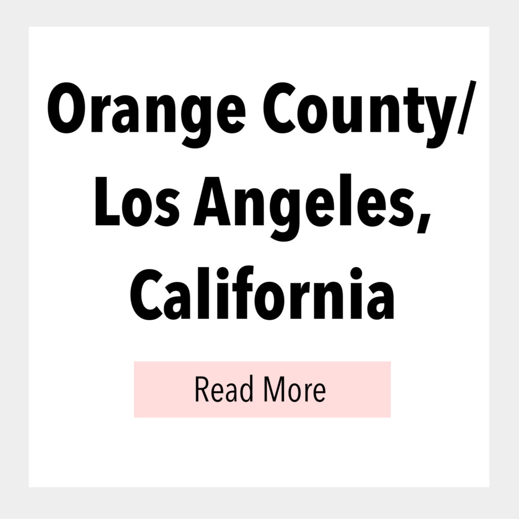Text box that says, Orange County/Los Angeles, California Read More.