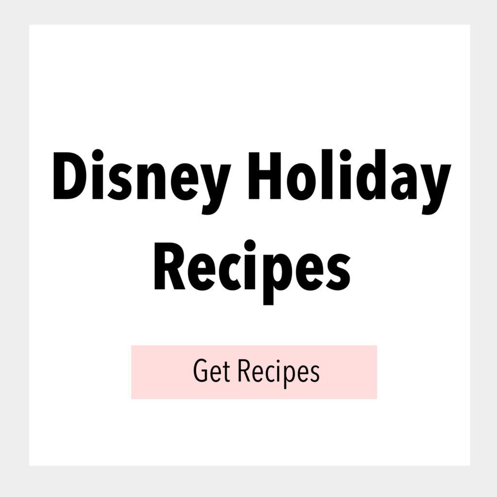 Disney Holiday Recipes