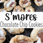 Pinterest image for S'mores Chocolate Chip Cookies.