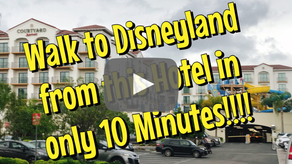 """YouTube thumbnail image for Courtyard Anaheim Theme Park Entrance that says, """"Walk to Disneyland from this hotel in only 10 minutes!"""""""