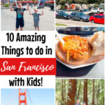 Photo collage showing 10 amazing things to do in San Francisco with Kids!