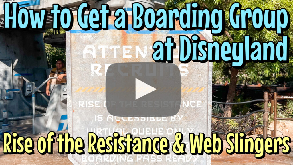 YouTube thumbnail for How to Get a Boarding Group at Disneyland for Rise of the Resistance and Web Slingers.