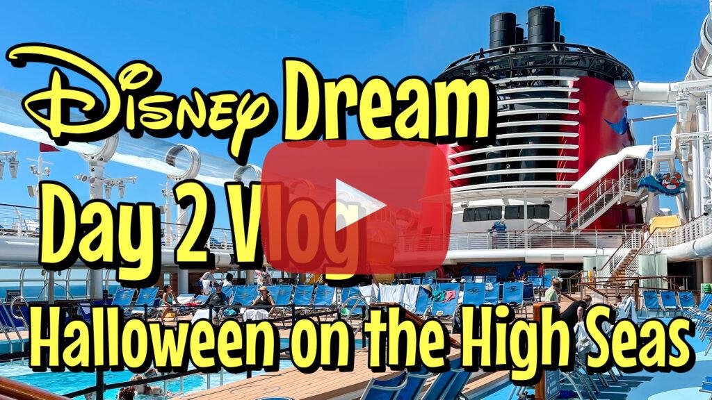 YouTube Thumbnail for Disney Dream Day 2 Vlog Halloween on the High Seas.