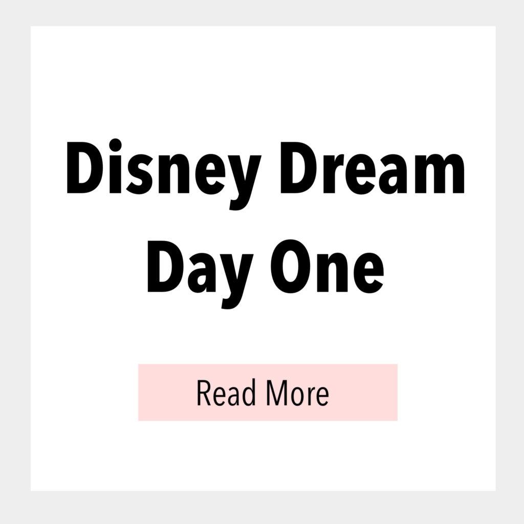 Disney Dream Day One
