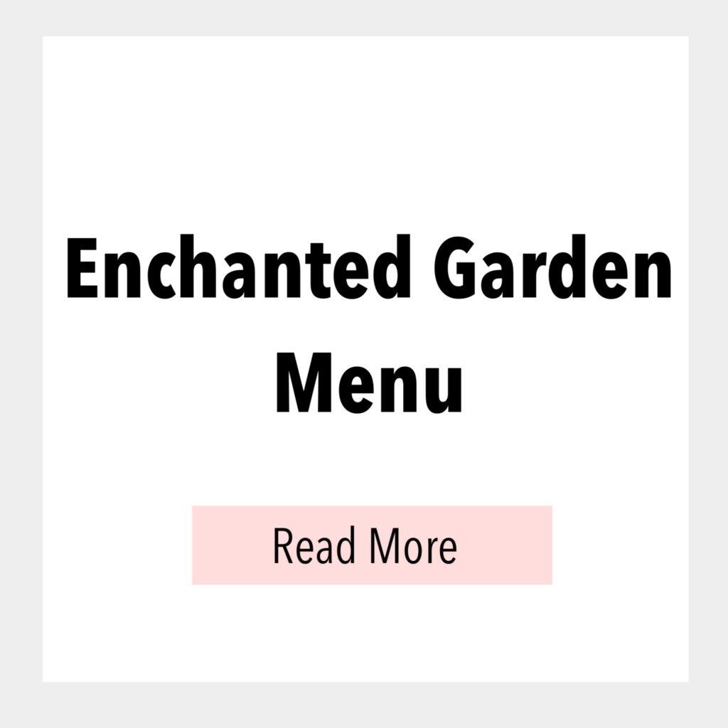 Enchanted Garden Menu