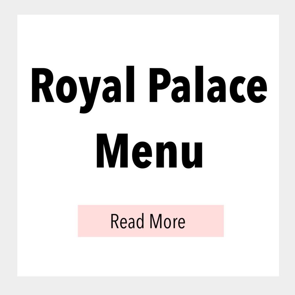 Royal Palace Menu.